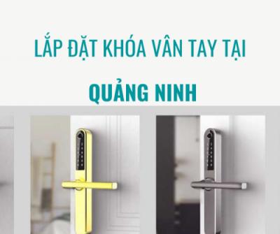 Tư vấn lắp đặt Khóa Vân Tay tại Quảng Ninh