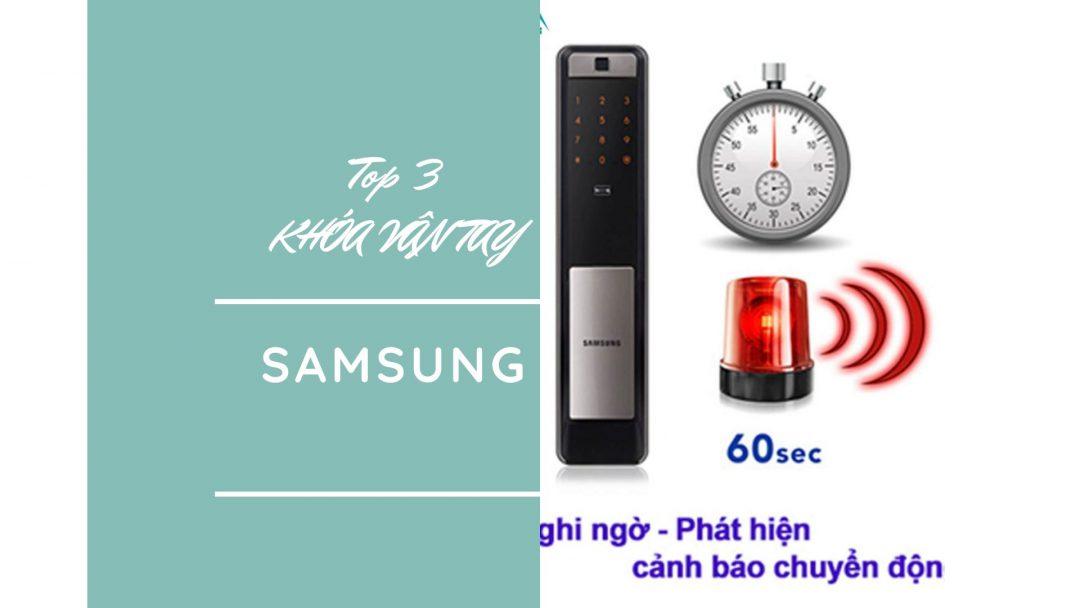 Top 3 mẫu Khóa Vân Tay SAMSUNG đáng mua nhất hiện nay
