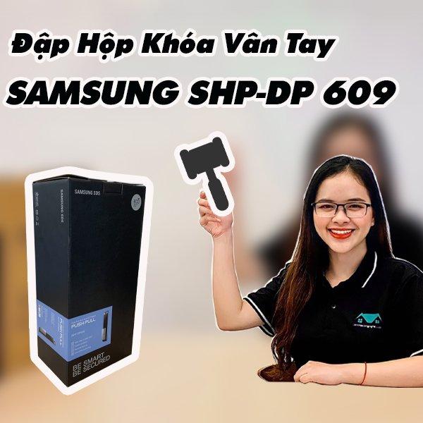 Đập hộp khóa vân tay Samsung SHP-DP 609